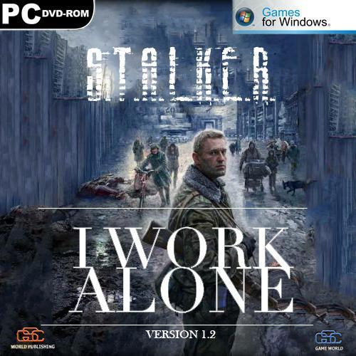 Stalker Call of Pripyat - I Work Alone v.1.2. Stalker скачать торрент.